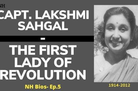 Capt. Lakshmi Sahgal – First Lady of Revolution – Bios Ep.5