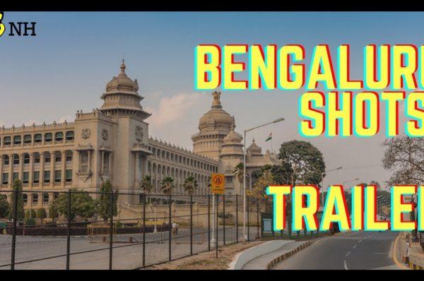Bengaluru Shots – Trailer