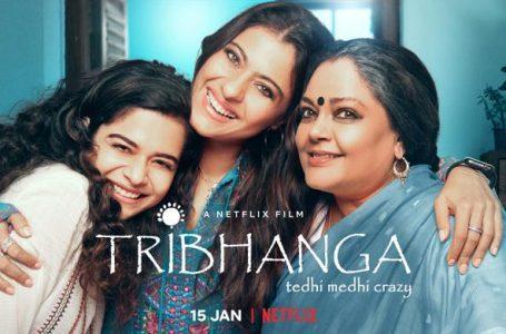 Tribhanga – A Limited but Nuanced Portrayal of Flawed Motherhood