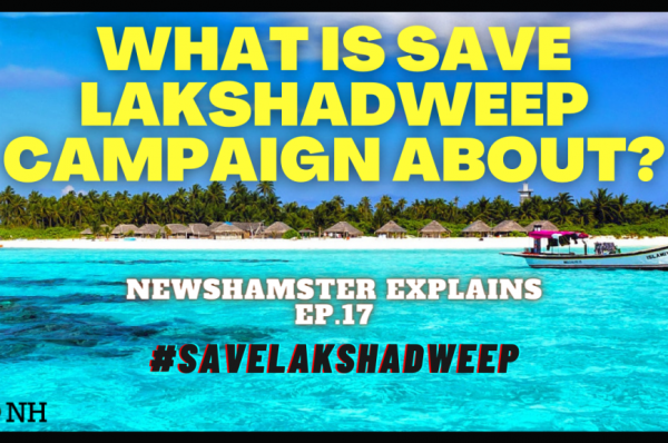 What is the #SaveLakshadweep campaign about?|NewsHamster Explains Ep. 17